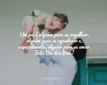 93688c2ef Pai-Dia dos Pais-Frase-Um pai é alguém para se orgulhar... | Pai (2º ...