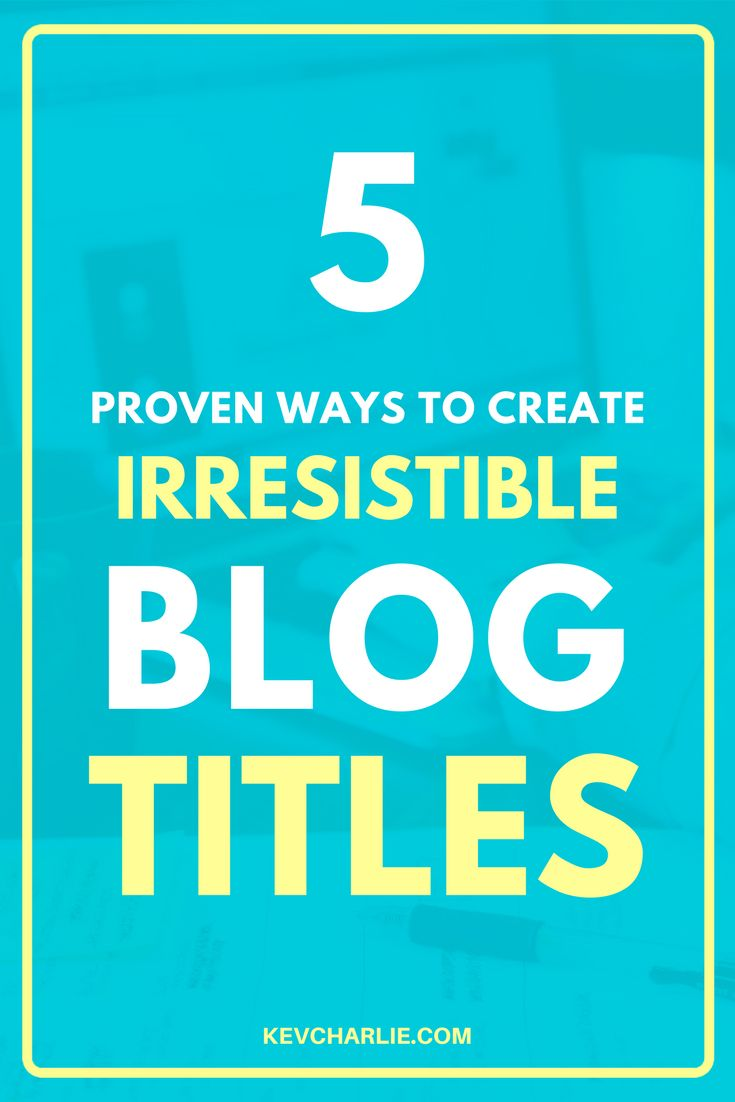 Are you trying to come up with a great title for your post? Try with these 5 proven ways to create irresitable blog titles. It's so simple and easy, get the best title for your blog post really quick. By Kevin Charlie, Entrepreneur. #Blogging #writing #entrepreneur