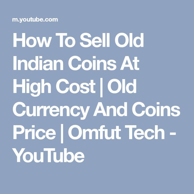 How To Sell Old Indian Coins At High Cost | Old Currency And Coins Price | Omfut Tech - YouTube
