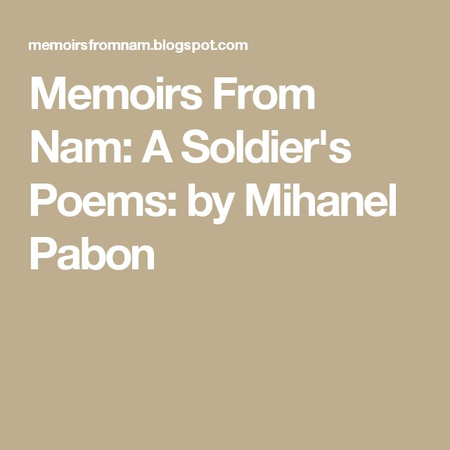 Memoirs From Nam: A Soldier's Poems: by Mihanel Pabon