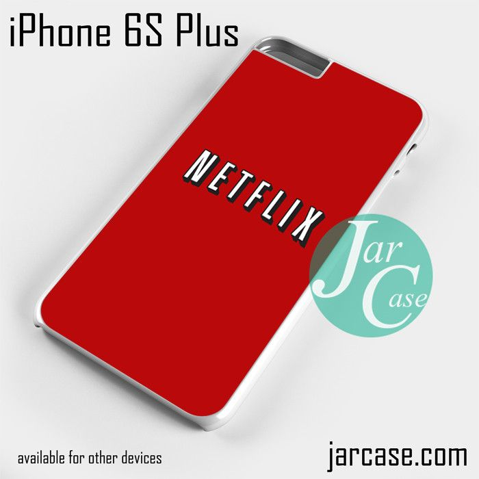 netflix Phone case for iPhone 6S Plus and other iPhone devices