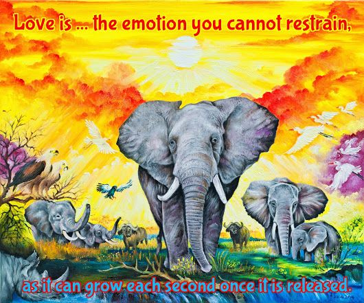LOVE IS ...VERSE  www.zazzle.co.uk/kompas This photo has been taken from my oil painting by very talented photographer Lucia. #love #alanjporterart #kompas #elephants #africa #emotion #quote #spirit #soul #verse #zazzle #birds #nature