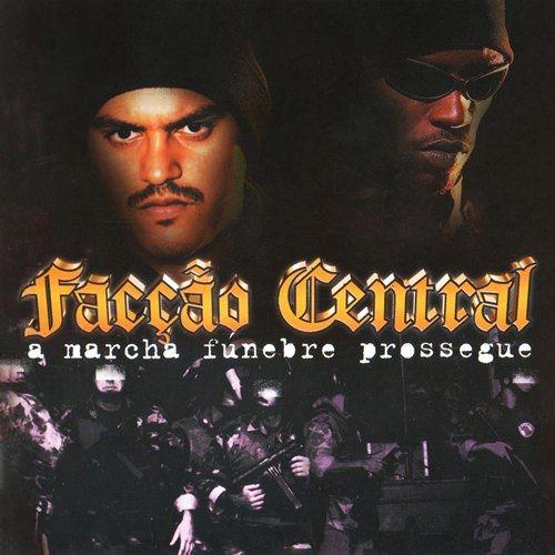 Artista: Facção Central Álbum: A Marcha Fúnebre Prossegue Lançamento: 2001 Formato: MP3 (192kbps) Full Album Download