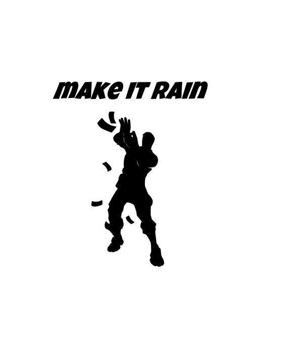 Fortnite Emote Make It Rain Svg Dxf Png Files Makes A Great Car Decal T Souvenirs De Fiesta De Cumpleanos Cumpleanos Ninos Fondo De Pantalla De Supreme