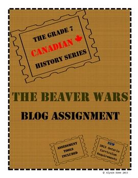 Grade 7 Canadian History: Beaver Wars Blog Assignment