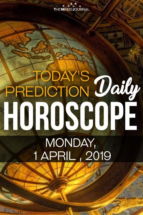 3d0fef9e7 Your Daily Predictions for Monday, April 1, 2019 | Zodiac Predictions  (Daily, Weekly, Monthly) | April 1st, Horoscope, Astrology
