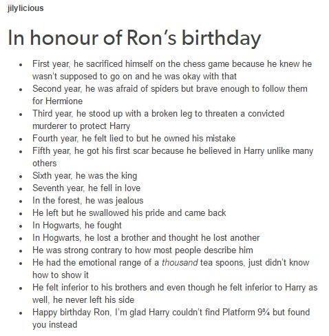 I disagree with the seventh year one. He's been in love with Hermione for a long time. Anyway, Happy Birthday Ron!