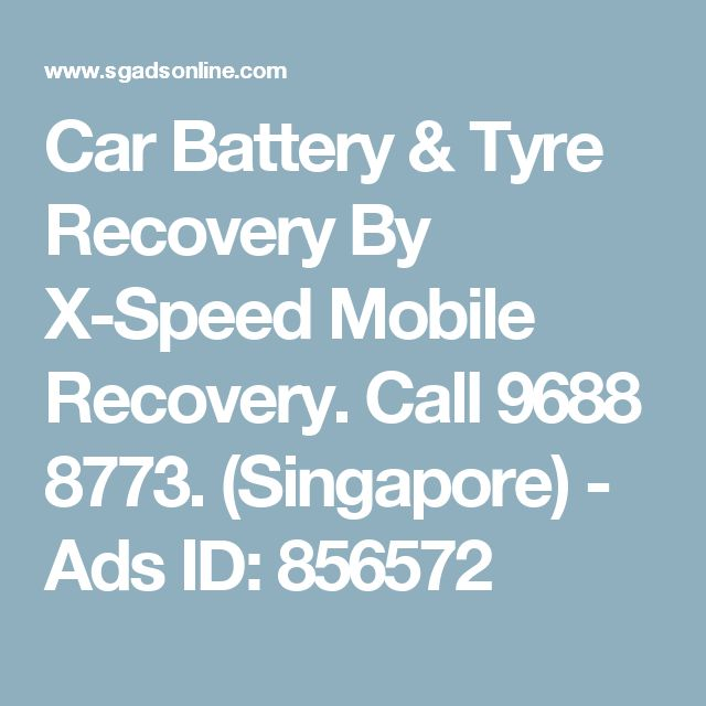 Car Battery & Tyre Recovery By X-Speed Mobile Recovery. Call 9688 8773. (Singapore) - Ads ID: 856572