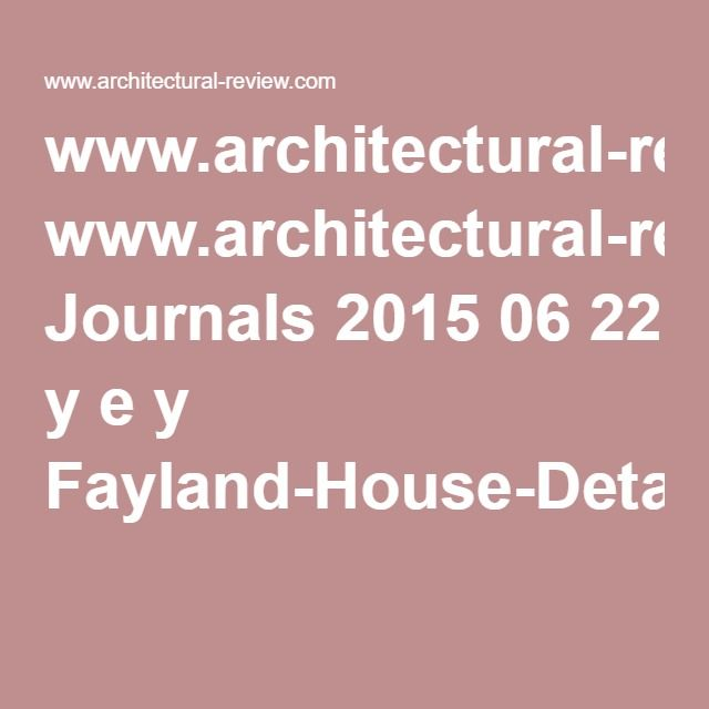 www.architectural-review.com Journals 2015 06 22 y e y Fayland-House-Detail-01.pdf