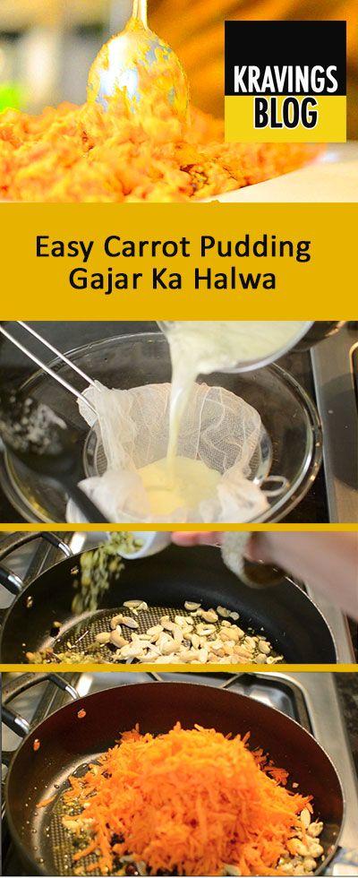 Easy Carrot Pudding. Gajar Ka Halwa   Kravings - Food Adventures ...