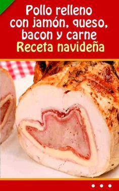 Pollo relleno con jamón, queso, bacon y carne al hornon #cena #navideña #receta #pollo #fiesta