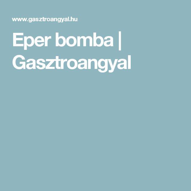 Eper bomba | Gasztroangyal