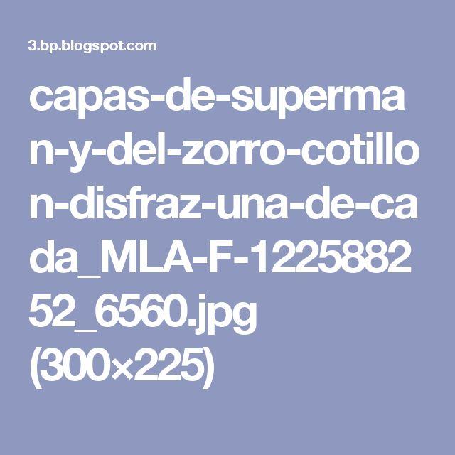 capas-de-superman-y-del-zorro-cotillon-disfraz-una-de-cada_MLA-F-122588252_6560.jpg (300×225)