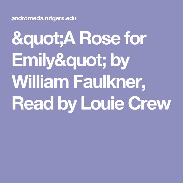 the symbolic meaning of emily in a rose for emily by william faulkner Free term papers & essays - symbolism in a rose for emily, s.