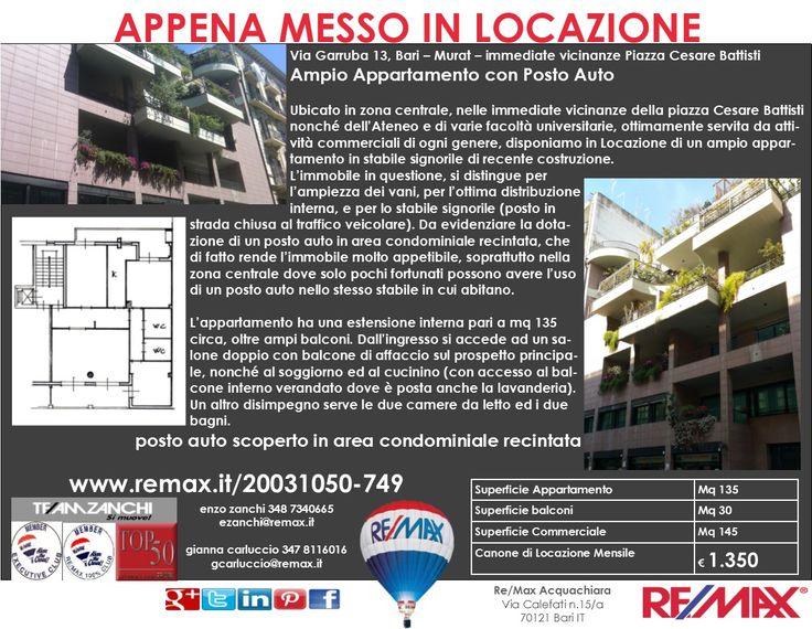 APPENA MESSO IN LOCAZIONE Via Garruba 13, Bari – Murat – immediate vicinanze Piazza Cesare Battisti Ampio Appartamento con Posto Auto  www.remax.it/20031050-749 info 348 7340665