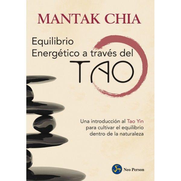 El Equilibrio Energetico A Traves Del Tao Introduccion Al Tao Yin Chia Mantak Ed Neo Person Tao Chikung Qigong