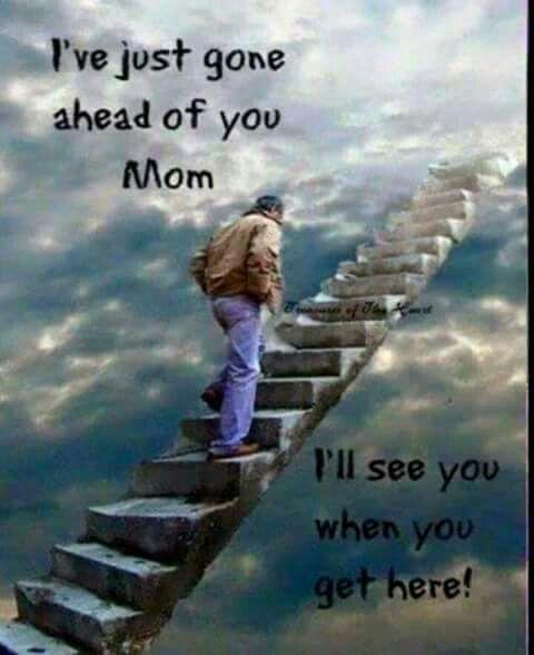 I've just gone ahead of you,  Mom… I Miss You Sooo Much Jake <3 Yo Te Amo Mucho Mucho Mas  <3  See you soon <3