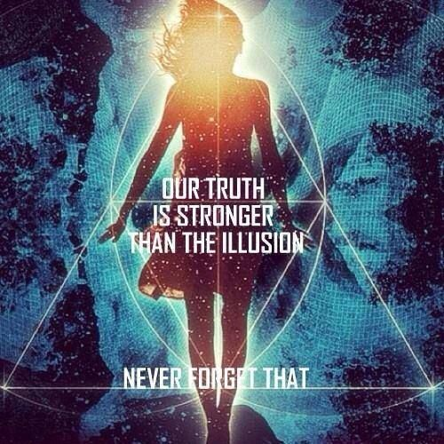 Our truth is stronger than the illusion.