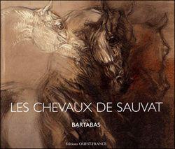 Jean-Louis SAUVAT et le monde équestre de Bartabas