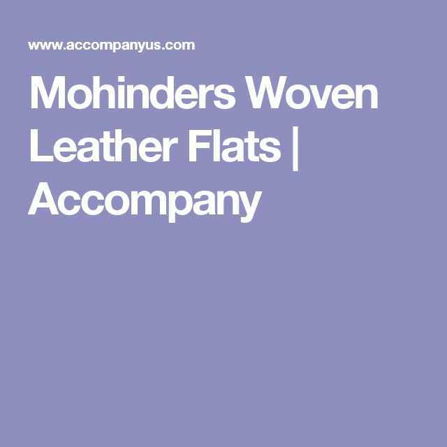 Mohinders Woven Leather Flats                             Accompany