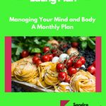 Kindle Book Review: Your Healthy Eating Plan: Managing Your Mind and Body  A Monthly Plan