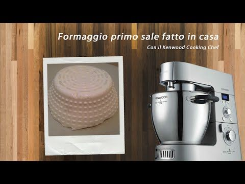 Kenwood Cooking Blog - Video ricetta formaggio primo sale fatto in casa Kenwood