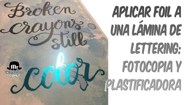 Mr WashiSan: Cómo aplicar foil a una lámina de Lettering : fotocopia y plastificadora