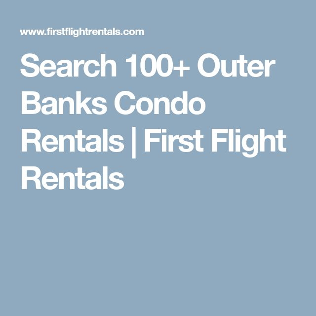 Search 100+ Outer Banks Condo Rentals   First Flight Rentals