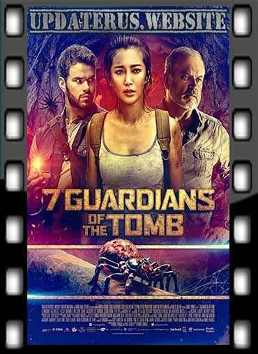NONTON FILM STREAMING 7 GUARDIANS OF THE TOMB (2018) SUBTITLE INDO