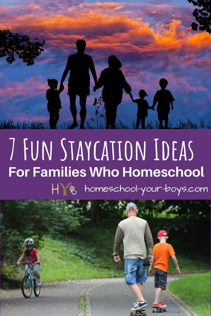 7 Super Fun Staycation Ideas for Families Who Homeschool – Happy at Home Group Board