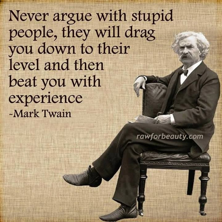 Mark Twain Quotes: Never Argue With Stupid People
