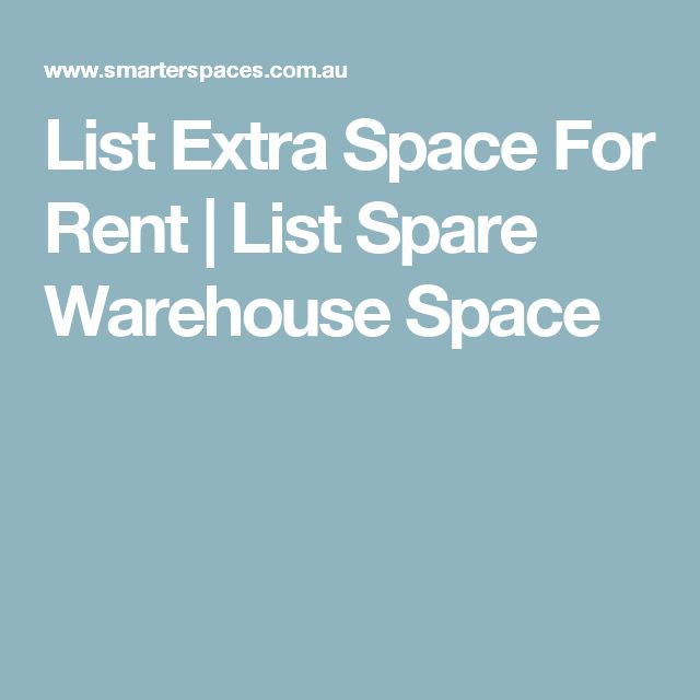 List Extra Space For Rent | List Spare Warehouse Space