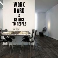 Sticker Mural Medidas139 x 81 cm material: vinilo terminación mate Texto:  Work Hard  We Nice to People