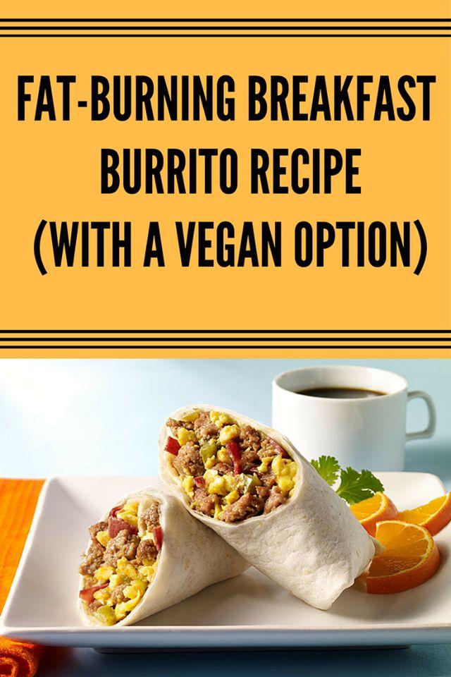 FAT-BURNING BREAKFAST BURRITO RECIPE (WITH A VEGAN OPTION)
