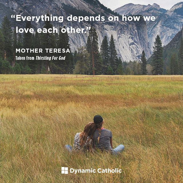"We Love Each Other: ""Everything Depends On How We Love Each Other."""