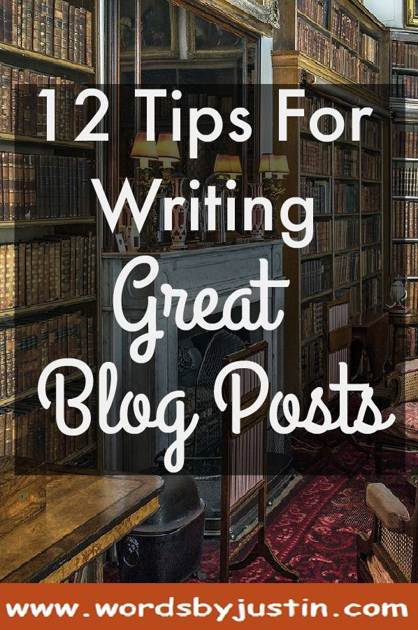 12 Tips For Writing Great Blog Posts