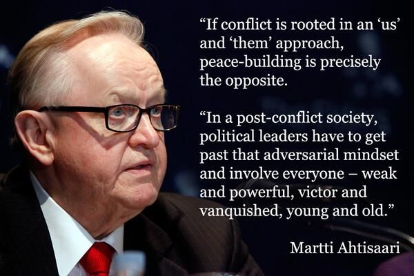 """""""If conflict is rooted in an 'us' and 'them' approach, peace-building is precisely the opposite."""" Martti Ahtisaari, @TheElders"""
