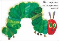 Die ruspe wat so honger was, deur Eric Carle (vertaal van The Very Hungry Caterpillar)