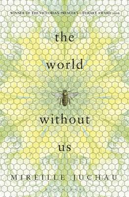 The World without Us by Mireille Juchau.  It has been six months since Tess Muller stopped speaking. Her silence is baffling to her parents, her teachers and her younger sister Meg, but the more urgent mystery for both girls is where their mother, Evangeline, goes each day, pushing an empty pram and returning home wet, muddy and dishevelled. Their father, Stefan, struggling with his own losses, tends to his apiary and tries to understand why his bees are disappearing.