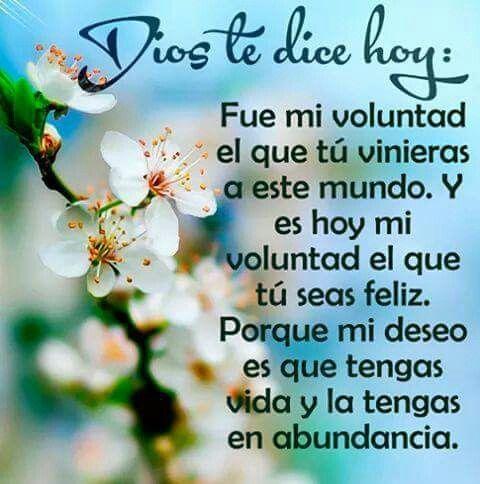 Dios te Dice: Es mi #Voluntad el que tú seas #Feliz Amén!!!