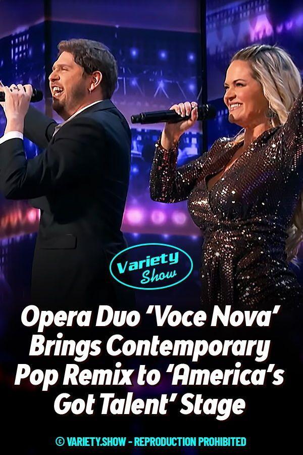 Opera Duo Voce Nova Brings Contemporary Pop Remix To America S Got Talent Stage In 2020 America S Got Talent Duet Opera Singers
