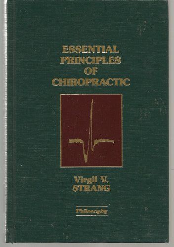 Essential Principles of Chiropractic von Virgil V. Strang https://www.amazon.de/dp/9996768295/ref=cm_sw_r_pi_dp_x_VXG8xbQ9PYE2Q