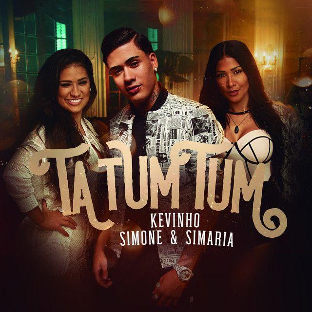 Saved On Spotify Ta Tum Tum By Mc Kevinho Simone Simaria Kevinho