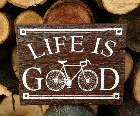 Life is Good Wood Sign Bike Decor