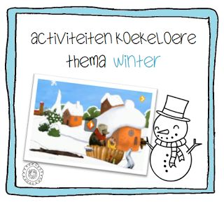 Activiteiten bij Koekeloere | thema WINTER MET LINK NAAR:http://www.schooltv.nl/docent/project/1556450/koekeloere