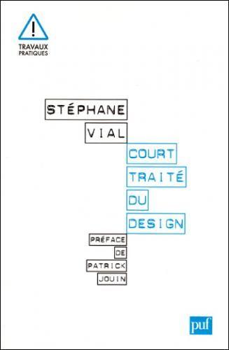 Stéphane Vial, Court traité du design, Puf, 2010.brbr© Puf.br /