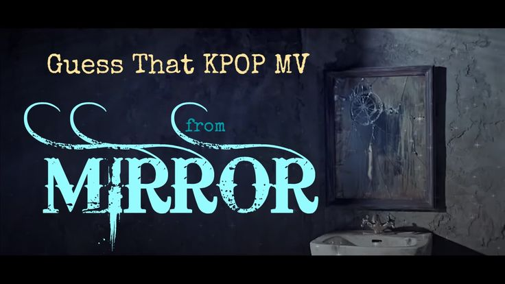Guess That Kpop MV from MIRROR