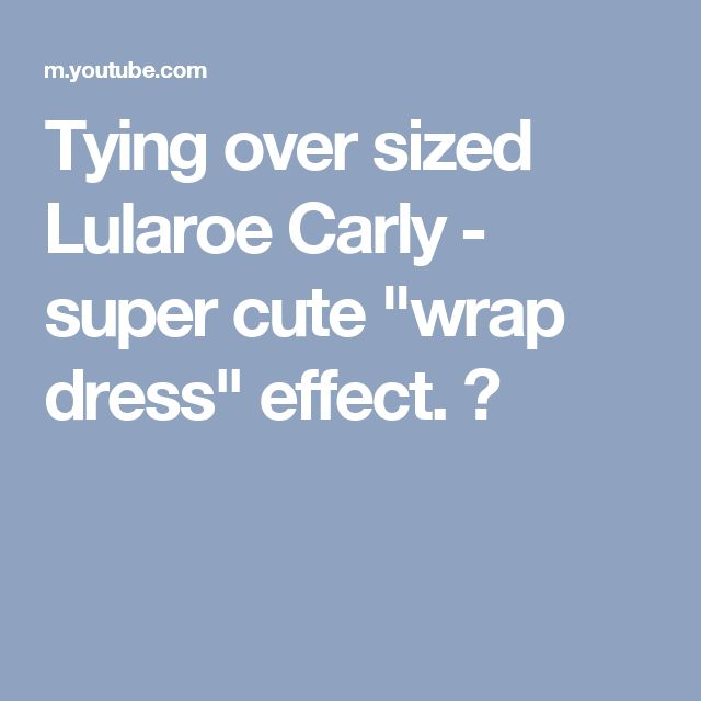 "Tying over sized Lularoe Carly - super cute ""wrap dress"" effect. ❤"