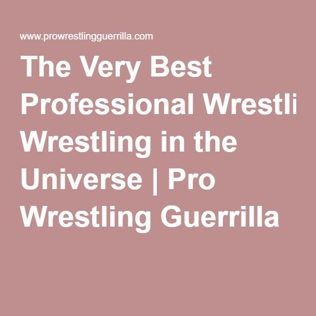 The Very Best Professional Wrestling in the Universe | Pro Wrestling Guerrilla