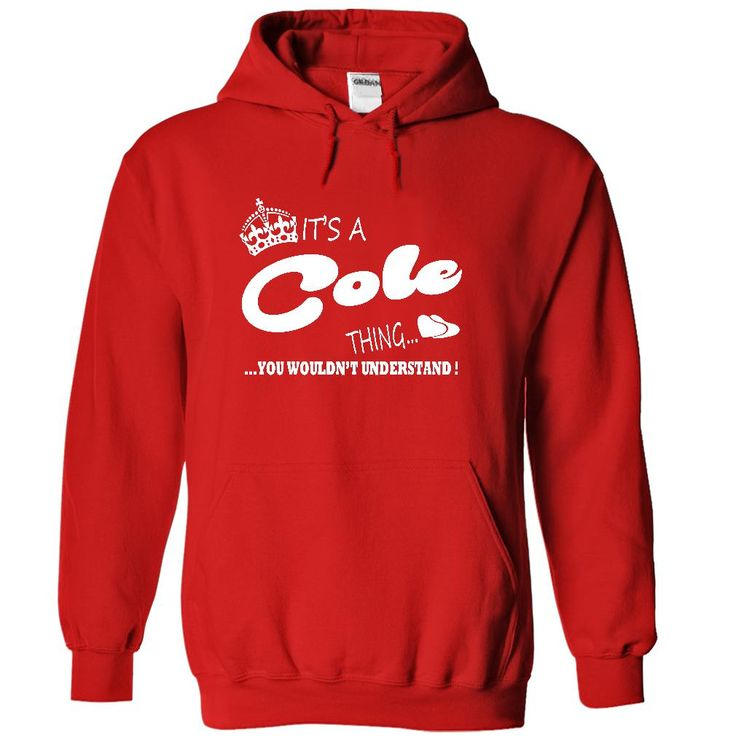 Its a Cole ∞ thing, You Wouldnt Understand !!Its a Cole thing...You wouldnt understandit,its,a,Cole,thing,Cole thing